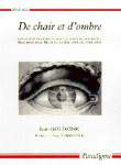 De chair et d'ombre : essais sur Marivaux, Challe, Rousseau, Beaumarchais, Rétif, Goldoni -  Jean GOLDZINK