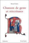 CHANSON DE GESTE ET RÉECRITURES - Bernard GUIDOT