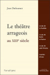 ebook LE THEATRE ARRAGEOIS AU XIIIe SIECLE - DUFOURNET J,