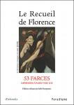 Le recueil de Florence : 53 farces imprimées à Paris vers 1515 - Jelle KOPMANS