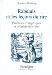 Rabelais et les leçons du rire : paraboles évangéliques et néoplatoniciennes - Florence M. WEINBERG