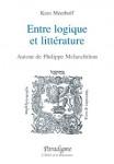 Entre logique et littérature : Autour de Philippe Melanchthon - Kess MERHOFF