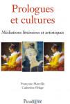 PROLOGUES ET CULTURES, Médiations littéraires et artistiques eBook - Françoise MORCILLO, Catherine PÈLAGE