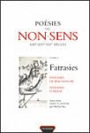 POÉSIES DU NON SENS, Vol. 1. Fatrasies : fatrasies de Beaumanoir, fatrasies d'Arras