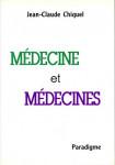 Médecine et médecines - Jean-Claude Chiquel