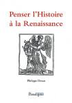 Penser l'histoire à la Renaissance - Philippe Desan