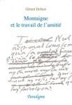 ebook MONTAIGNE ET LE TRAVAIL DE L'AMITIE  - G. DEFAUX