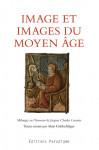 Image et Images du Moyen Âge - Alain GOLDSCHLÄCHER