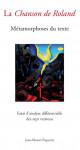 La Chanson de Roland, Métamorphoses du texte - Jean-Marcel PAQUETTE