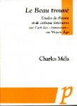 Le Beau trouvé : études de théorie et de critique littéraires sur l'art des trouveurs au Moyen Age - Charles MÉLA