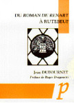 Du Roman de Renart à Rutebeuf - Jean Dufournet