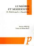 Lumières et modernité : de Malebranche à Baudelaire - Annie BECQ