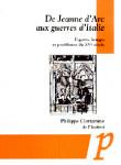 De Jeanne d'Arc aux guerres d'Italie : figures, image et problèmes du XVe siècle - Philippe Contamine