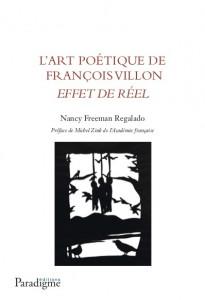 L'ART POÉTIQUE DE FRANÇOIS VILLON, EFFET DE RÉEL - Nancy FREEMAN REGALADO