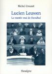 ebook LUCIEN LEUWEN - LE MENTIR VRAI DE STENDHAL - Michel CROUZET