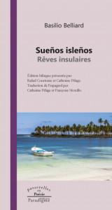 Basilio BELLIARD - Sueños isleños / Rêves insulaires