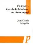 Erasme : une abeille laborieuse, un témoin engagé -  Jean-Claude Margolin