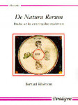De Natura Rerum : étude sur les encyclopédies médiévales - Bernard RIBÉMONT