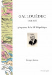 LOUIS GALLOUÉDEC, 1864-1937 : géographe de la IIIe République - Georges JOUMAS