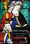 Saint Jacques, le culte et les pèlerins en Val de Loire : diocèses de Chartres, Blois, Orléans et Bourges
