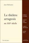 ebook LE THEATRE ARRAGEOIS AU XIIIe SIECLE - DUFOURNET J,