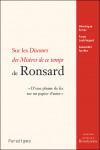 Sur les Discours des misères de ce temps de Ronsard : d'une plume de fer sur un papier d'acier - Véronique FERRER