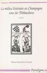 Le milieu littéraire en Champagne sous les Thibaudiens, Vol. 2 - Marie-Genevièvre GROSSEL