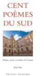 Cent poèmes du Sud - Pierre BEC