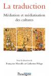LA TRADUCTION, Médiation et médiatisation des cultures - Françoise MORCILLO, Catherine PÉLAGE