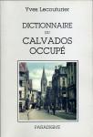 Dictionnaire du Calvados occupé - Yves LECOUTURIER
