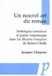Un Nouvel art du roman : techniques narratives et poésie romanesque dans Les Illustres Françaises de Robert Challe -  Jacques Chupeau
