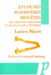 Étude des mammifères miocènes : des sables de l'Orléanais et des faluns de la Touraine - Lucien Mayet