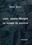 Léon Jozeau-Marigné, le notable de province - Michel Boivin