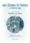 Ebook Une femme de lettres au Moyen Age : études autour de Christine de Pizan- L. DULAC