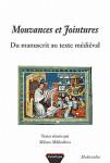 Mouvances et jointures : du manuscrit au texte médiéval