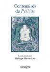 Centenaires de Pelléas : de Maeterlinck à Debussy Ebook
