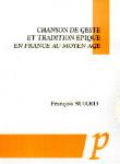 Chanson de geste et tradition épique en France au Moyen Age - François SUARD