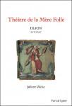 Ebook Théâtre de la Mère Folle de Dijon XVIe-XVIIe siècle, Juliette VALCKE