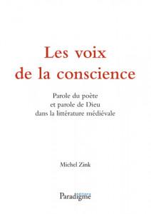 Les Voix de la conscience : parole du poète et parole de Dieu dans la litterature médiévale - Michel Zink